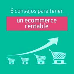 6 consejos para tener un ecommerce rentable